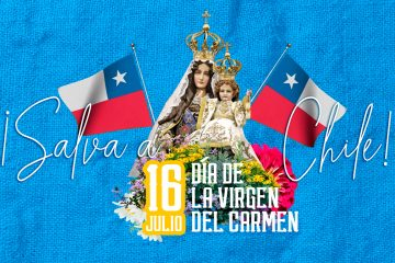 Virgen del Carmen, Madre y Reina de Chile, ¡salva a tu pueblo que clama a ti!